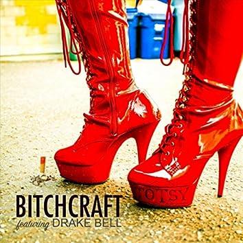 Bitchcraft (feat. Drake Bell)