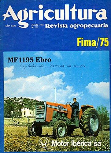 AGRICULTURA. REVISTA AGROPECUARIA. Año XLIII. Nº 515. Los tractores agrícolas en 1974....