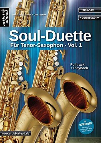 Soul-Duette für Tenor-Saxophon - Vol. 1: Sechs Playalongs für zwei Tenor- oder Alt- und Tenor-Saxophon (inkl. Download). Spielbuch. Songbook. Playbacks. Musiknoten.