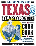 Legends of Texas Barbecue Cookbook: Recipes and Recollections from the Pitmasters, Revised & Updated...