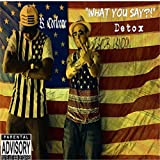 What You Say [Explicit]