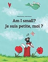 Am I small? Je suis petite, moi ?: Children's Picture Book English-French (Bilingual Edition)