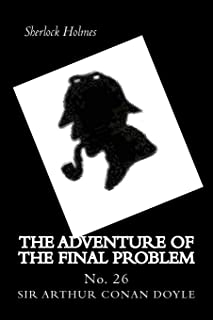 The Adventure of the Final Problem: No. 26 (Sherlock Holmes)
