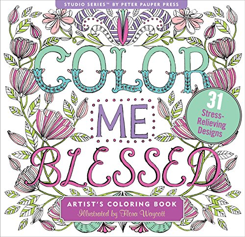 Color Me Blessed Inspirational Adult Coloring Book (31 stress-relieving designs) (Studio Series Artist s Coloring Book)