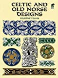 Celtic and Old Norse Designs (Dover Pictorial Archives) (Dover Pictorial Archive Series) - Courtney Davis