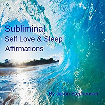 Subliminal Self Love Sleep Affirmations