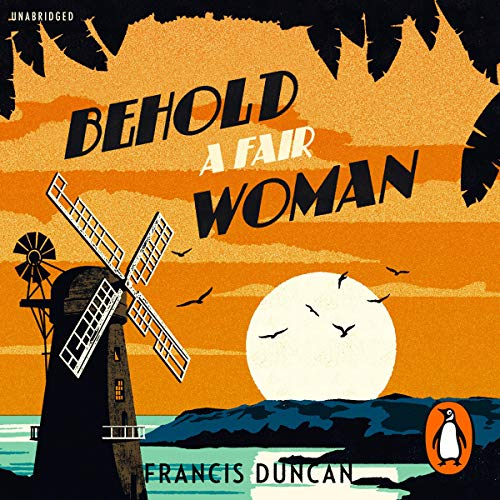 Behold a Fair Woman                   By:                                                                                                                                 Francis Duncan                               Narrated by:                                                                                                                                 Geoffrey Beevers                      Length: 7 hrs and 52 mins     1 rating     Overall 4.0