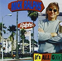 It's All Good by Mick Ralphs (2002-04-08)