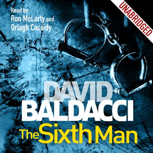 The Sixth Man: Sean King and Michelle Maxwell, Book 5                   By:                                                                                                                                 David Baldacci                               Narrated by:                                                                                                                                 Ron McLarty,                                                                                        Orlagh Cassidy                      Length: 12 hrs and 35 mins     329 ratings     Overall 4.4
