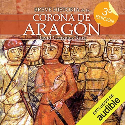 Breve historia de la Corona de Aragón