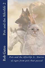 Pets and the Afterlife 2: Signs from Pets That Have Passed Kindle Edition