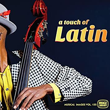 A Touch of Latin: Musical Images, Vol. 152