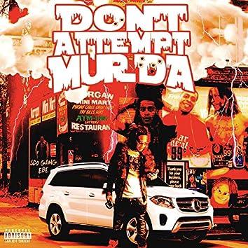Don't Attempt Murda