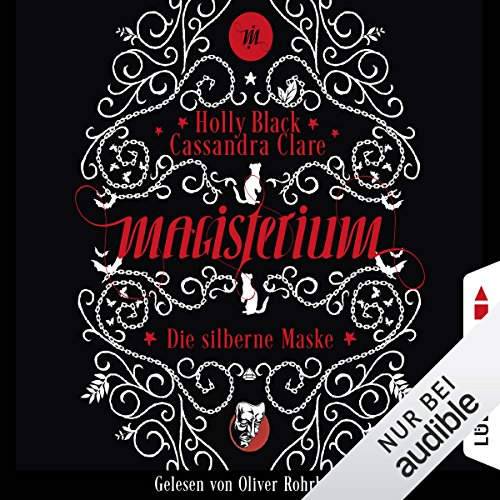 Die silberne Maske     Magisterium 4              By:                                                                                                                                 Cassandra Clare,                                                                                        Holly Black                               Narrated by:                                                                                                                                 Oliver Rohrbeck                      Length: 6 hrs and 35 mins     1 rating     Overall 5.0
