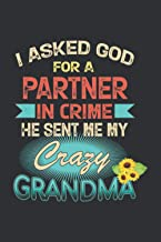 I Asked God For A Partner In Crime He Sent Me My Crazy Grandma (Gratitude Journal): Christmas Gifts For Grandma From Grand...