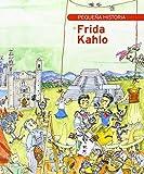 Pequeña historia de Frida Kahlo (Pequeñas historias)