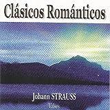 Clásicos Románticos - Johann Strauss - Valses