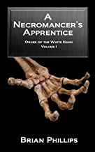 A Necromancer's Apprentice (The Order of the White Hand Book 1)