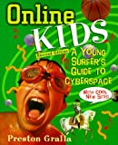 Online Kids: A Young Surfer's Guide to Cyberspace