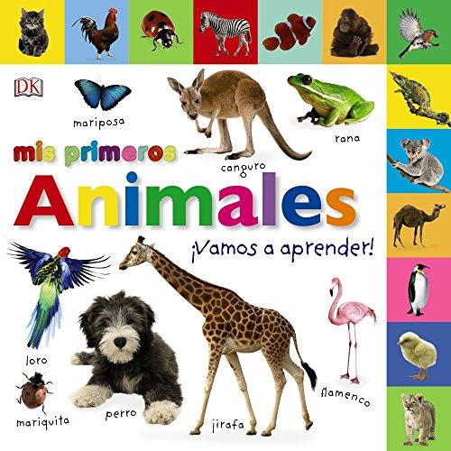 Mis primeros animales. ¡Vamos a aprender! (Castellano - A PARTIR DE 0 AÑOS - IMAGINARIOS (PRIMEROS DICCIONARIOS VISUALES) - Mis primeros...)