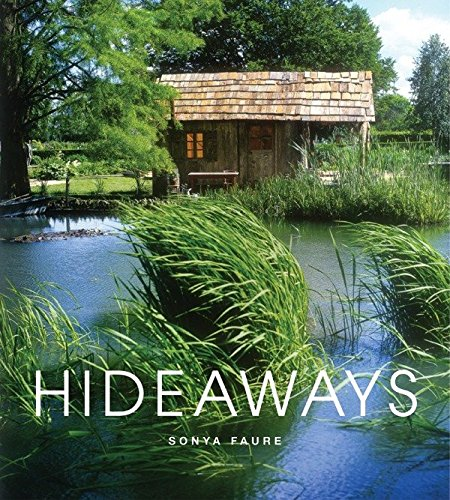 Hideaways: Cabins, Huts, and Treehouse Escapes