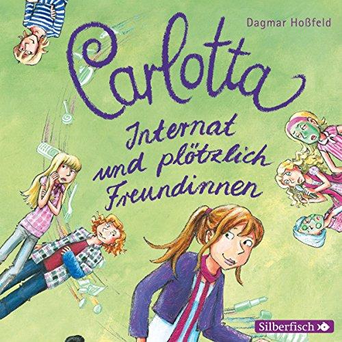 Internat und plötzlich Freundinnen     Carlotta 2              Autor:                                                                                                                                 Dagmar Hoßfeld                               Sprecher:                                                                                                                                 Marie Bierstedt                      Spieldauer: 2 Std. und 31 Min.     53 Bewertungen     Gesamt 4,6