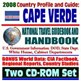 2008 Country Profile and Guide to Cape Verde - National Travel Guidebook and Handbook - USAID, Energy in Africa, Agriculture, ECOWAS (Two CD-ROM Set)