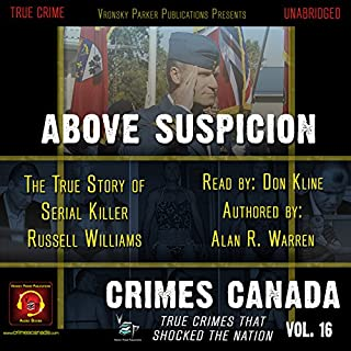 Above Suspicion     The True Story of Serial Killer Russell Williams               By:                                                                                                                                 Alan R. Warren,                                                                                        RJ Parker                               Narrated by:                                                                                                                                 Don Kline                      Length: 2 hrs and 12 mins     Not rated yet     Overall 0.0