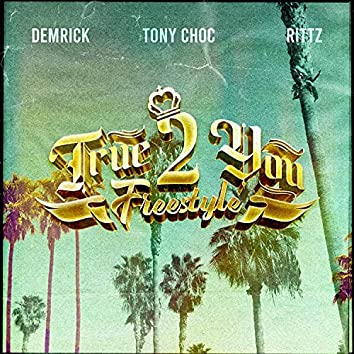 True 2 You Freestyle