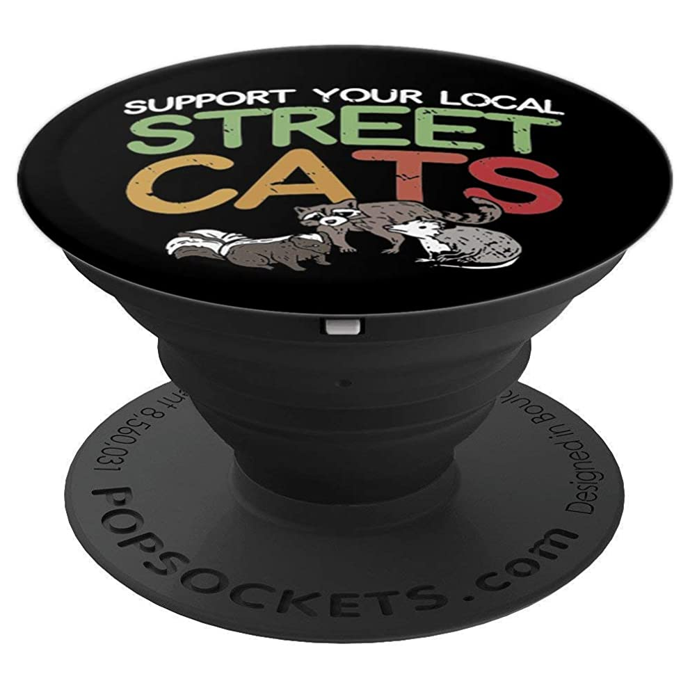 Support Your Local Street Cats Funny Racoon Skunk Opossum - PopSockets Grip and Stand for Phones and Tablets