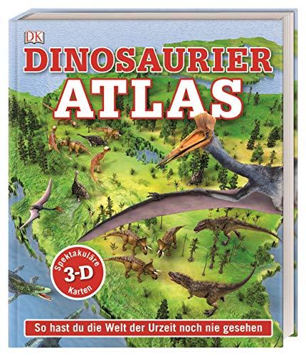Dinosaurier-Atlas: So hast du die Welt der Urzeit noch nie gesehen. Spektakuläre 3-D-Karten