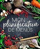Mon planificateur de menus: Organise, suis et planifie tes menus de la semaine : Un journal, carnet de bord, agenda et suivi alimentaire sur 52 ... de courses : Couverture de légumes 2148