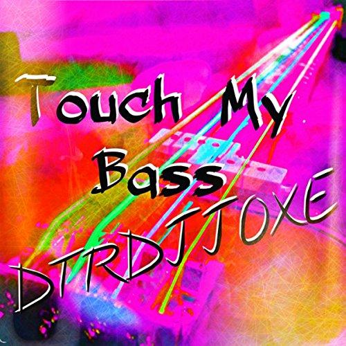 Touch My Bass