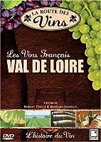 La Route des Vins - Val de Loire (FRENCH VERSION)