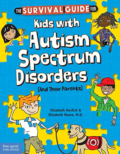 The Survival Guide for Kids with Autism Spectrum Disorders (And Their Parents) (English Edition)