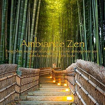 Ambiance Zen – Feng shui, musique relaxante pour une atmosphère zen dans la maison et dans la vie