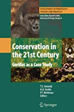 Conservation in the 21st Century: Gorillas as a Case Study (Developments in Primatology: Progress and Prospects)