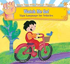 Watch Me Go: Sign Language for Vehicles (Story Time With Signs & Rhymes)