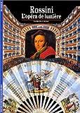 Rossini : L'opéra de lumière