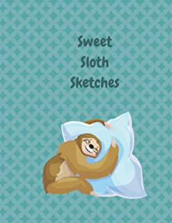 "Sweet Sloth Sketches: Cute Animal Sketchbook, 120 Blank White Pages, Handy Larger Size (8.5""x11""), High Quality matte cove..."