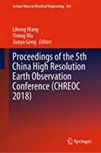 Proceedings of the 5th China High Resolution Earth Observation Conference (CHREOC 2018) (Lecture Notes in Electrical Engineering Book 552)