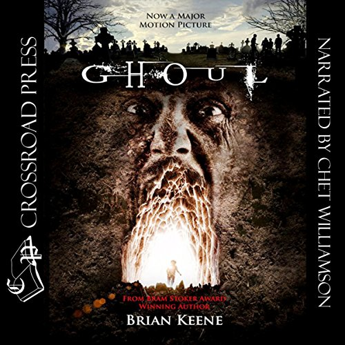 Ghoul                   By:                                                                                                                                 Brian Keene                               Narrated by:                                                                                                                                 Chet Williamson                      Length: 8 hrs and 59 mins     38 ratings     Overall 4.4