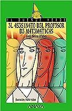 3l 4S3S1N4T0 D3L PR0F3S0R D3 M4T3M4T1C4S / The Math Teacher's Murder, A partir de 12 Años (Literatura Infantil (A partir d...