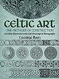 CELTIC ART: The Methods of Construction (Dover Art Instruction) - George Bain