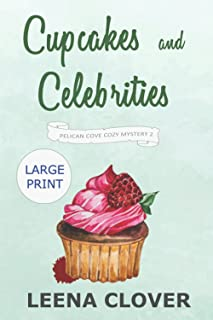 Cupcakes and Celebrities LARGE PRINT: A Cozy Murder Mystery (Pelican Cove Cozy Mystery Series LARGE PRINT)
