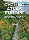 Cycling Atlas Europe: The 350 Most Beautiful Cycling Routes in Europe