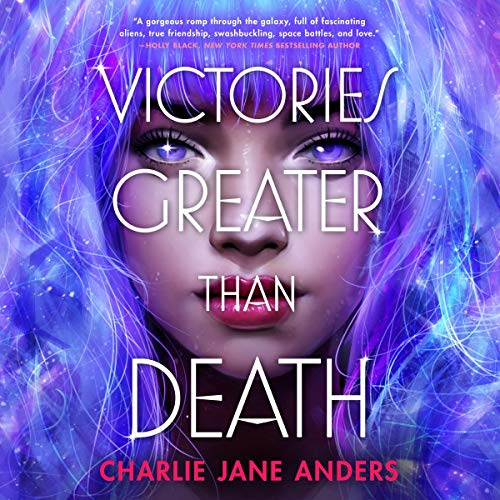 Victories Greater than Death Audiobook By Charlie Jane Anders cover art