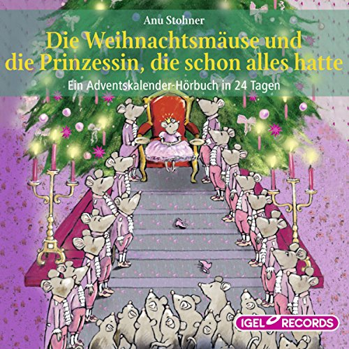 Die Weihnachtsmäuse und die Prinzessin, die schon alles hatte     Ein Adventskalender-Hörbuch in 24 Tagen              By:                                                                                                                                 Anu Stohner                               Narrated by:                                                                                                                                 Friedhelm Ptok                      Length: 4 hrs and 9 mins     Not rated yet     Overall 0.0