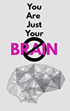You Are Just Not Your Brain: The Four-Step Plan to Change Bad Habits, Stop Unhealthy Thinking and Take Control of Your Life (English Edition)