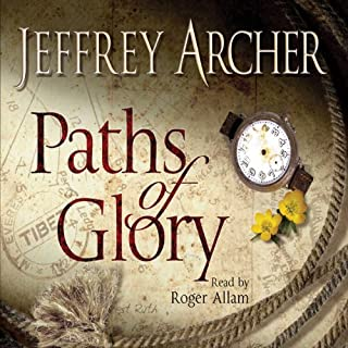 Paths of Glory                   By:                                                                                                                                 Jeffrey Archer                               Narrated by:                                                                                                                                 Roger Allam                      Length: 11 hrs and 3 mins     40 ratings     Overall 4.7